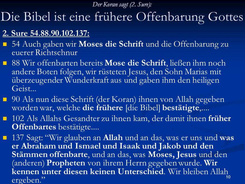 Der Koran sagt (2. Sure): Die Bibel ist eine frühere Offenbarung Gottes