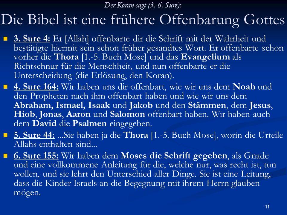 Der Koran sagt (3.-6. Sure): Die Bibel ist eine frühere Offenbarung Gottes
