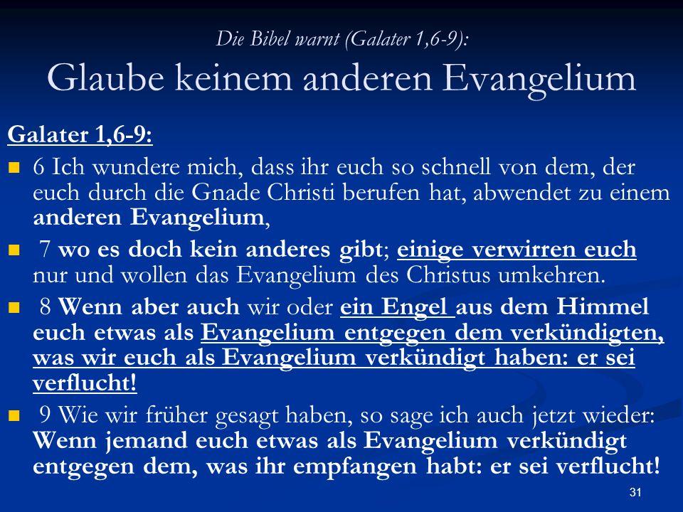 Die Bibel warnt (Galater 1,6-9): Glaube keinem anderen Evangelium