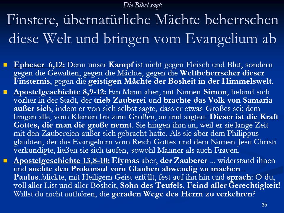 Die Bibel sagt: Finstere, übernatürliche Mächte beherrschen diese Welt und bringen vom Evangelium ab