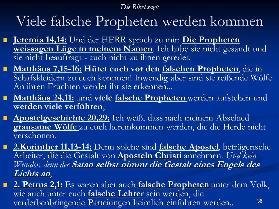 Die Bibel sagt: Viele falsche Propheten werden kommen