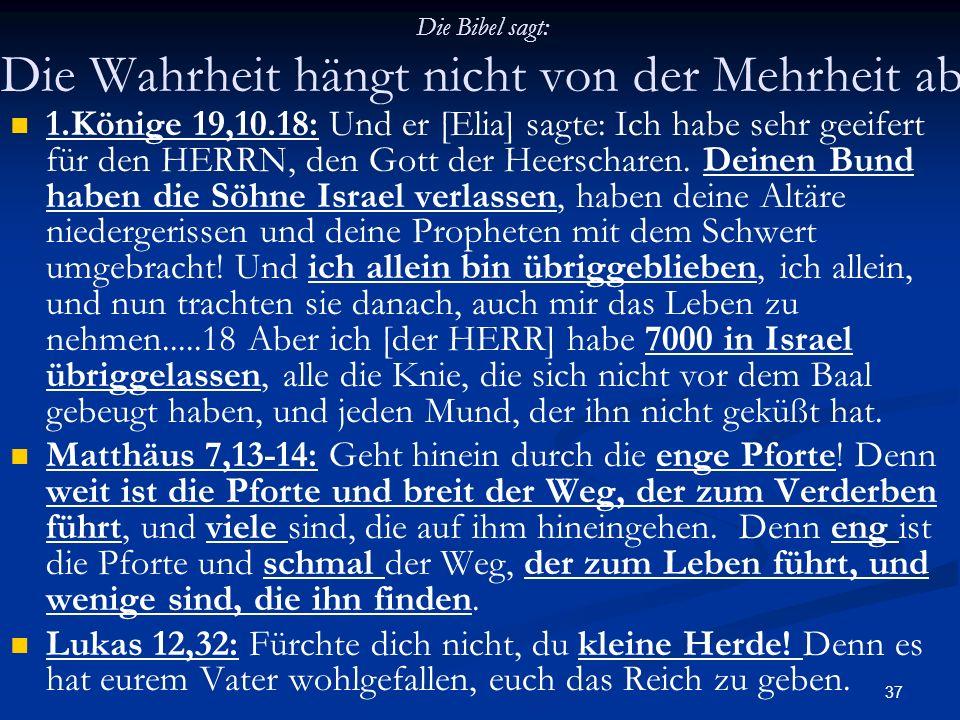 Die Bibel sagt: Die Wahrheit hängt nicht von der Mehrheit ab
