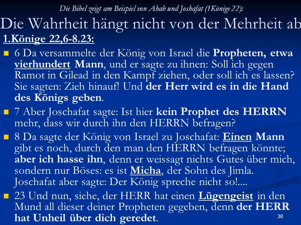 Die Bibel zeigt am Beispiel von Ahab und Joshafat (1Könige 22): Die Wahrheit hängt nicht von der Mehrheit ab