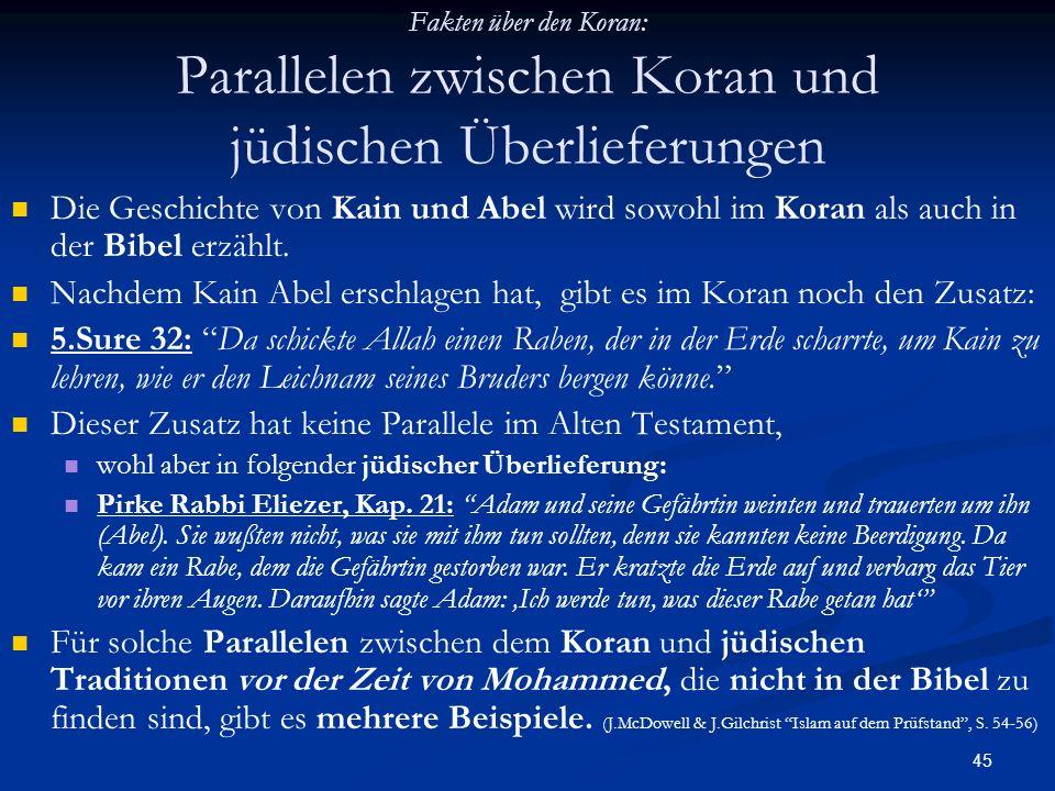 Nachdem Kain Abel erschlagen hat, gibt es im Koran noch den Zusatz: