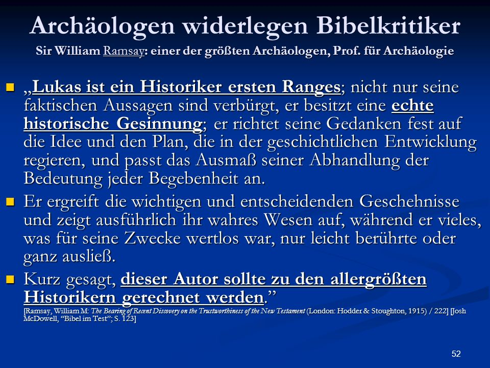 Archäologen widerlegen Bibelkritiker Sir William Ramsay: einer der größten Archäologen, Prof. für Archäologie