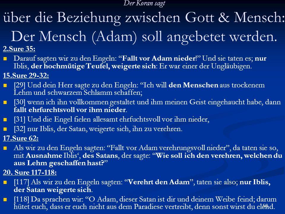 Der Koran sagt über die Beziehung zwischen Gott & Mensch: Der Mensch (Adam) soll angebetet werden.