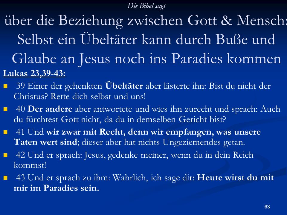 42 Und er sprach: Jesus, gedenke meiner, wenn du in dein Reich kommst!