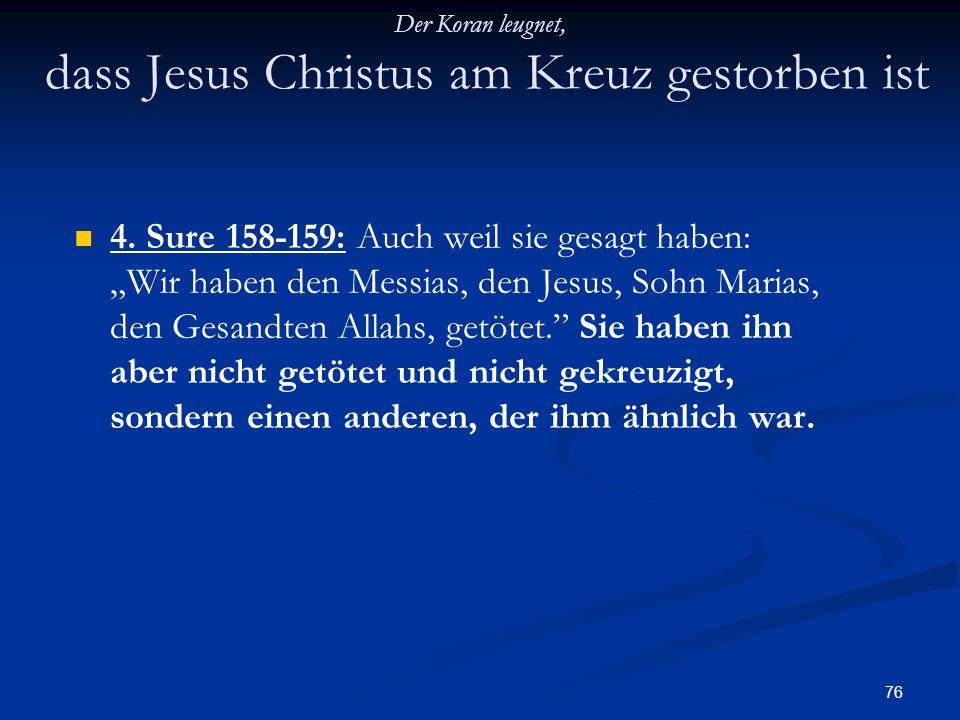 Der Koran leugnet, dass Jesus Christus am Kreuz gestorben ist