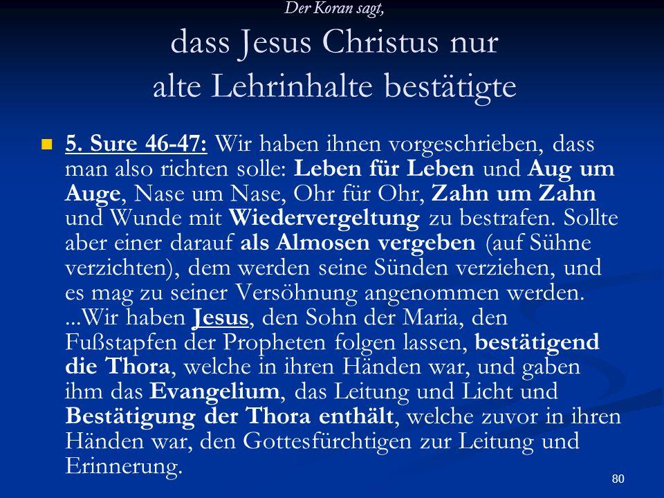 Der Koran sagt, dass Jesus Christus nur alte Lehrinhalte bestätigte