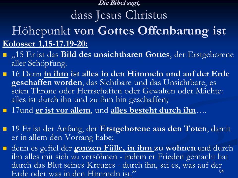 Die Bibel sagt, dass Jesus Christus Höhepunkt von Gottes Offenbarung ist