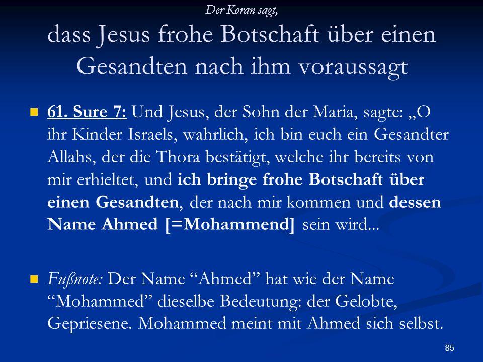 Der Koran sagt, dass Jesus frohe Botschaft über einen Gesandten nach ihm voraussagt
