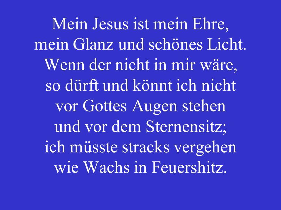 Mein Jesus ist mein Ehre, mein Glanz und schönes Licht