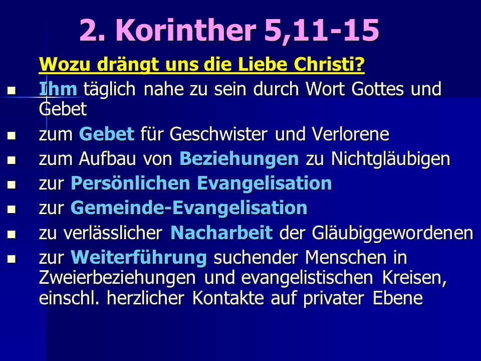 2. Korinther 5,11-15 Wozu drängt uns die Liebe Christi