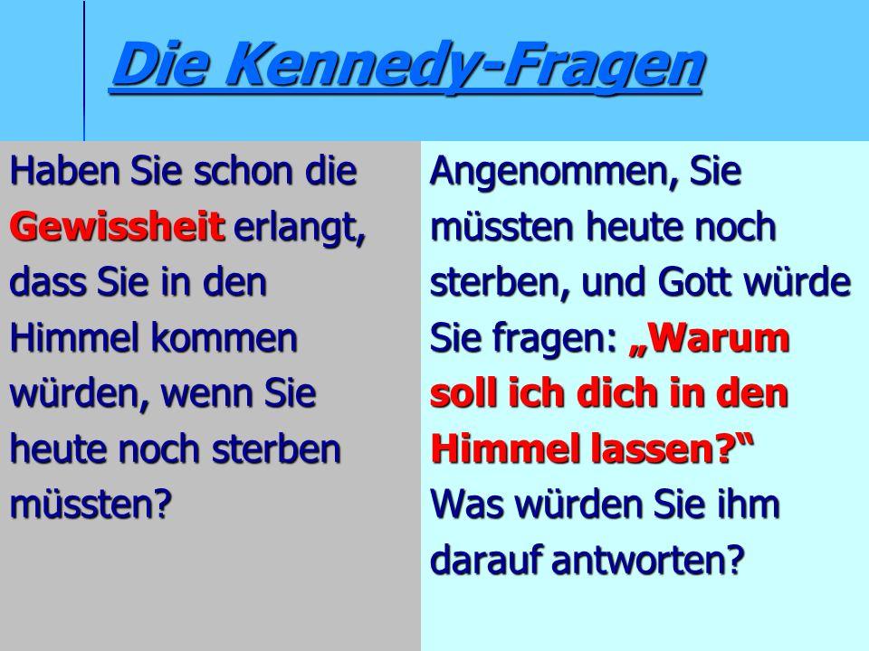 Die Kennedy-Fragen Haben Sie schon die Gewissheit erlangt,