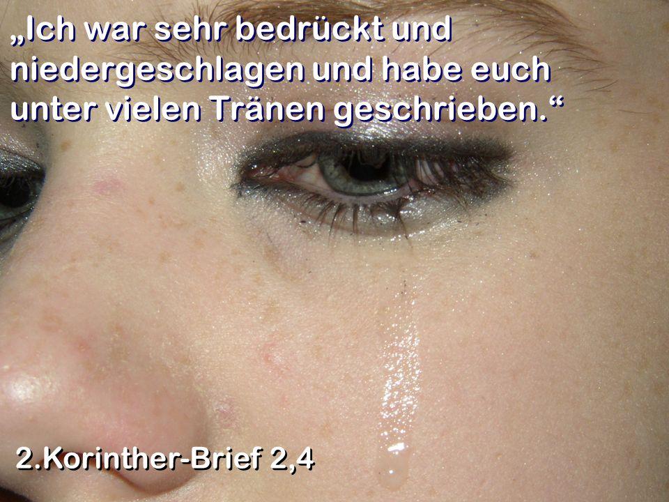 """""""Ich war sehr bedrückt und niedergeschlagen und habe euch unter vielen Tränen geschrieben."""