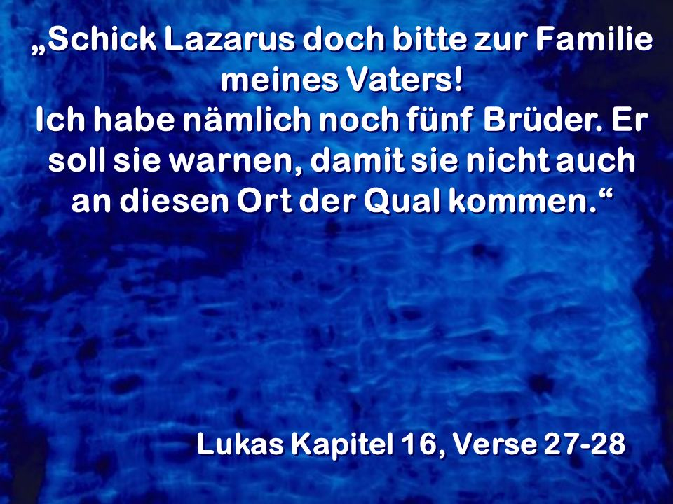 """""""Schick Lazarus doch bitte zur Familie meines Vaters!"""