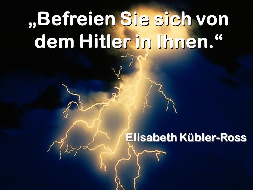 """""""Befreien Sie sich von dem Hitler in Ihnen."""