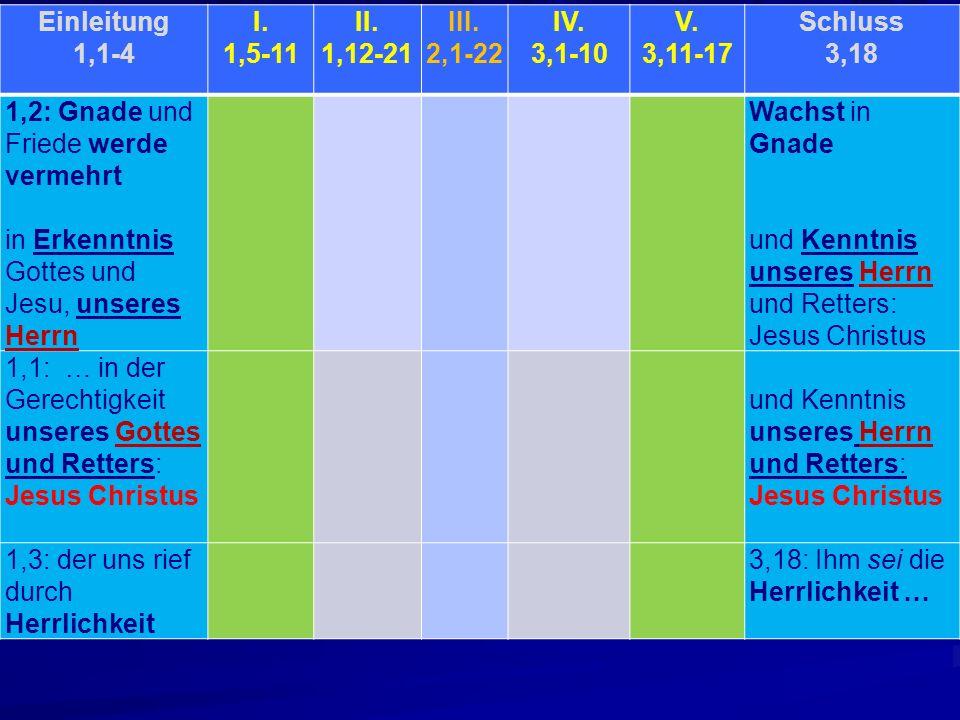 Einleitung 1,1-4. I. 1,5-11. II. 1,12-21. III. 2,1-22. IV. 3,1-10. V. 3,11-17. Schluss. 3,18.
