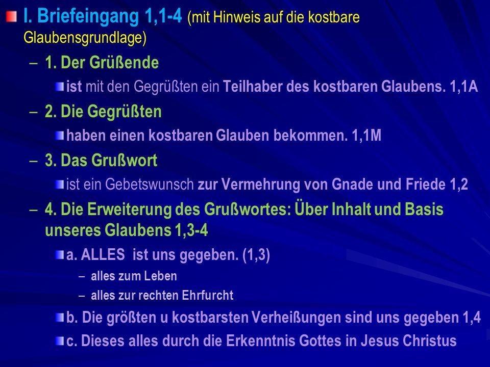 I. Briefeingang 1,1-4 (mit Hinweis auf die kostbare Glaubensgrundlage)