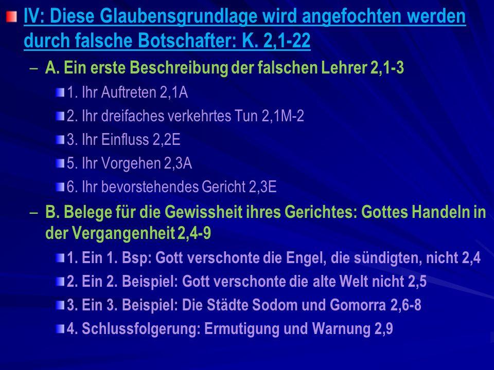IV: Diese Glaubensgrundlage wird angefochten werden durch falsche Botschafter: K. 2,1-22
