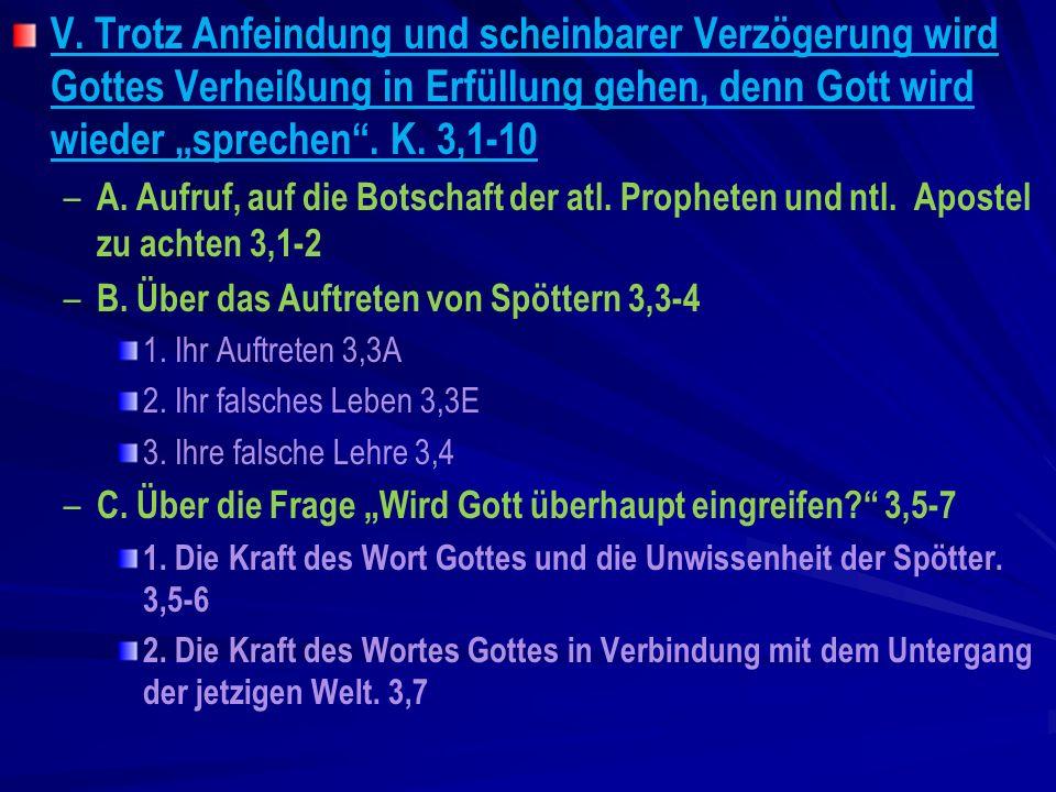 """V. Trotz Anfeindung und scheinbarer Verzögerung wird Gottes Verheißung in Erfüllung gehen, denn Gott wird wieder """"sprechen . K. 3,1-10"""