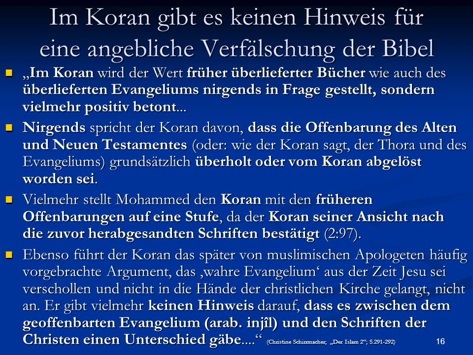 Im Koran gibt es keinen Hinweis für eine angebliche Verfälschung der Bibel