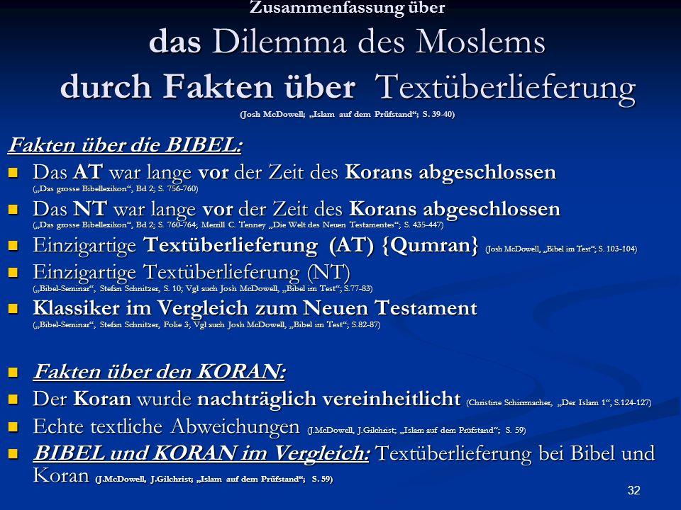 """Zusammenfassung über das Dilemma des Moslems durch Fakten über Textüberlieferung (Josh McDowell; """"Islam auf dem Prüfstand ; S. 39-40)"""