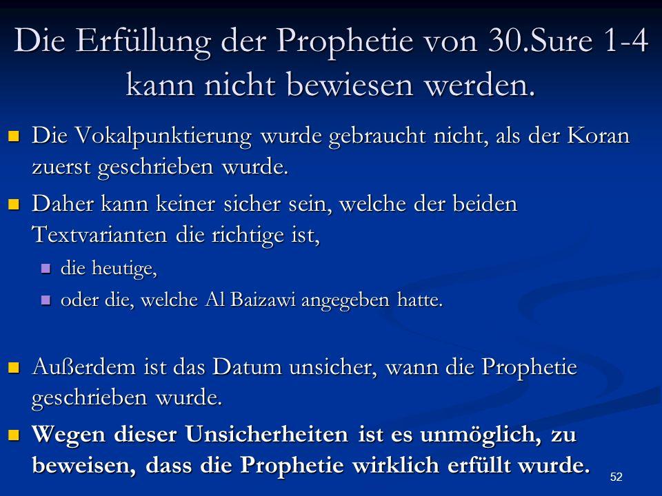 Die Erfüllung der Prophetie von 30.Sure 1-4 kann nicht bewiesen werden.
