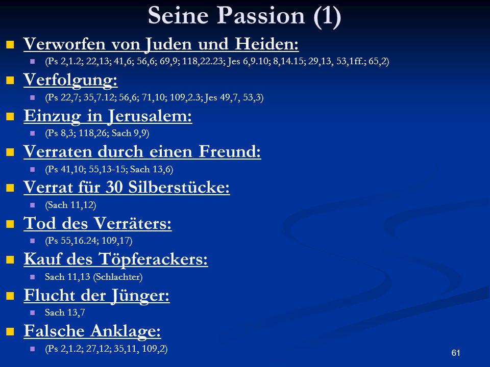 Seine Passion (1) Verworfen von Juden und Heiden: Verfolgung: