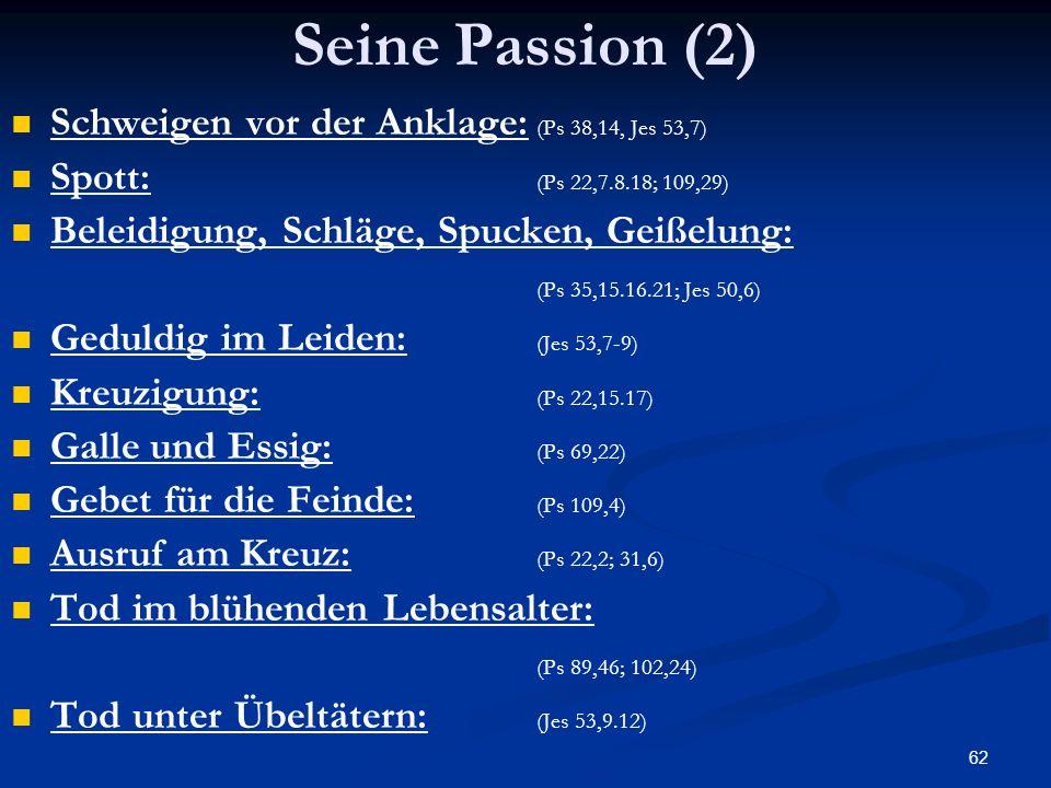 Seine Passion (2) Schweigen vor der Anklage: (Ps 38,14, Jes 53,7)