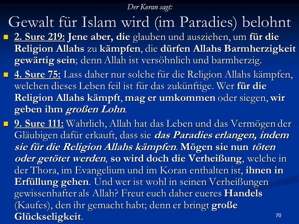 Der Koran sagt: Gewalt für Islam wird (im Paradies) belohnt