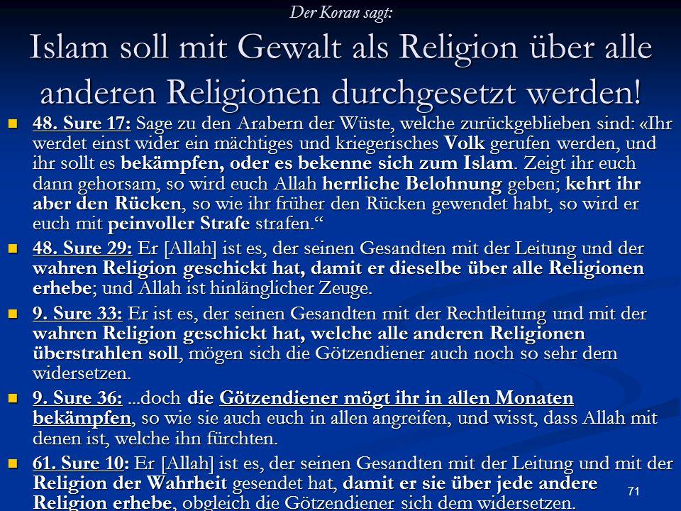 Der Koran sagt: Islam soll mit Gewalt als Religion über alle anderen Religionen durchgesetzt werden!