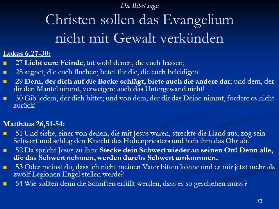 Die Bibel sagt: Christen sollen das Evangelium nicht mit Gewalt verkünden