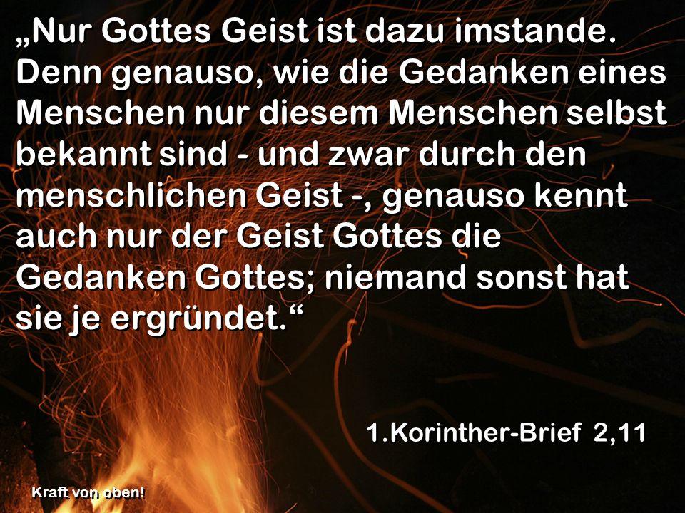 """""""Nur Gottes Geist ist dazu imstande"""