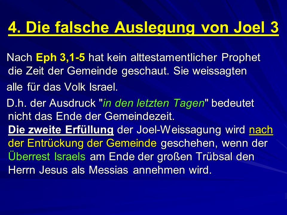 4. Die falsche Auslegung von Joel 3