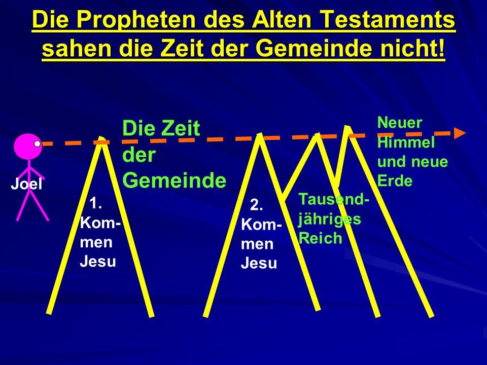Die Propheten des Alten Testaments sahen die Zeit der Gemeinde nicht!