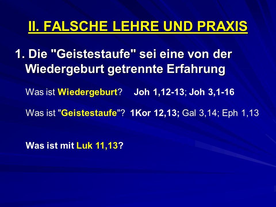 II. FALSCHE LEHRE UND PRAXIS