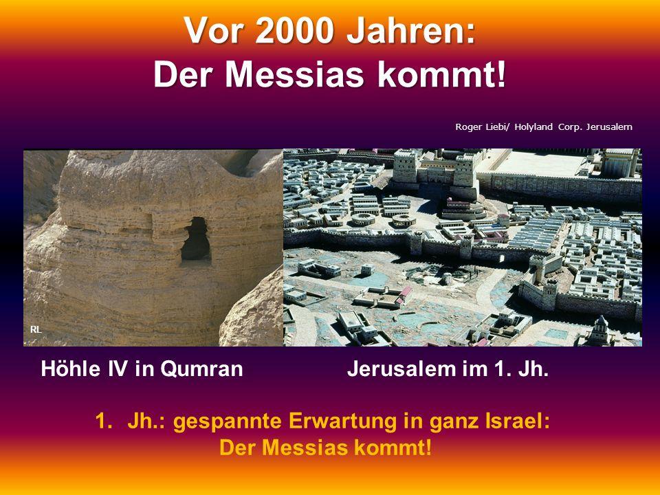 Vor 2000 Jahren: Der Messias kommt!