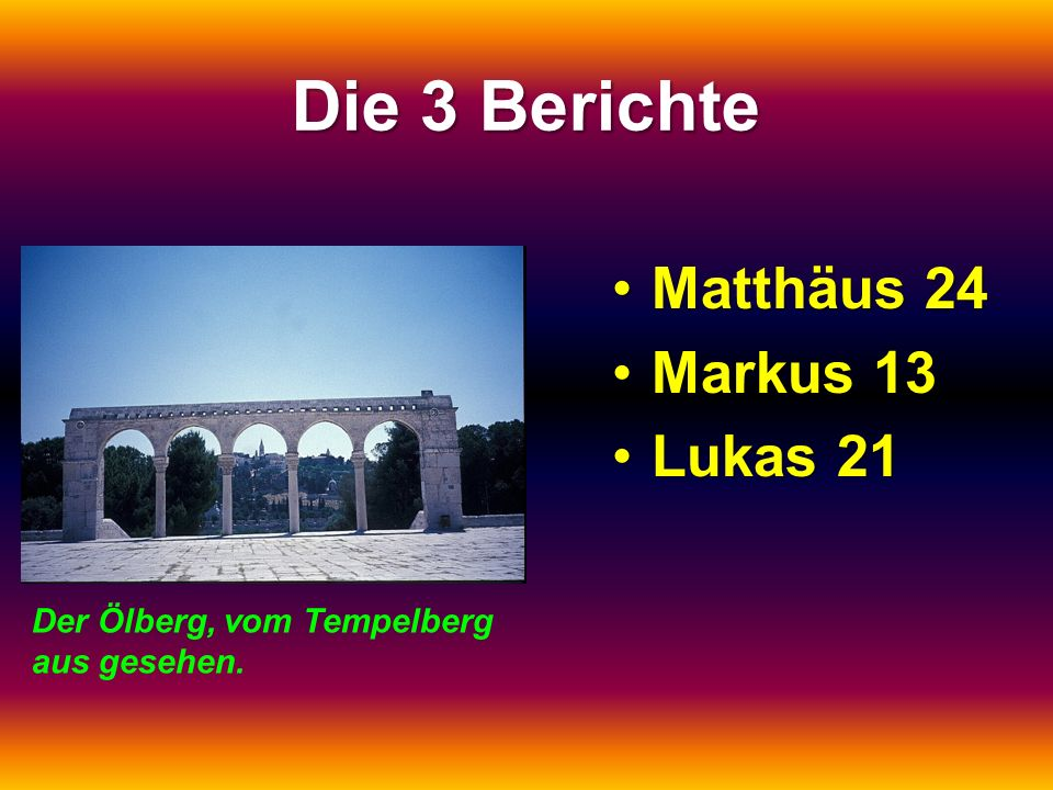 Die 3 Berichte Matthäus 24 Markus 13 Lukas 21