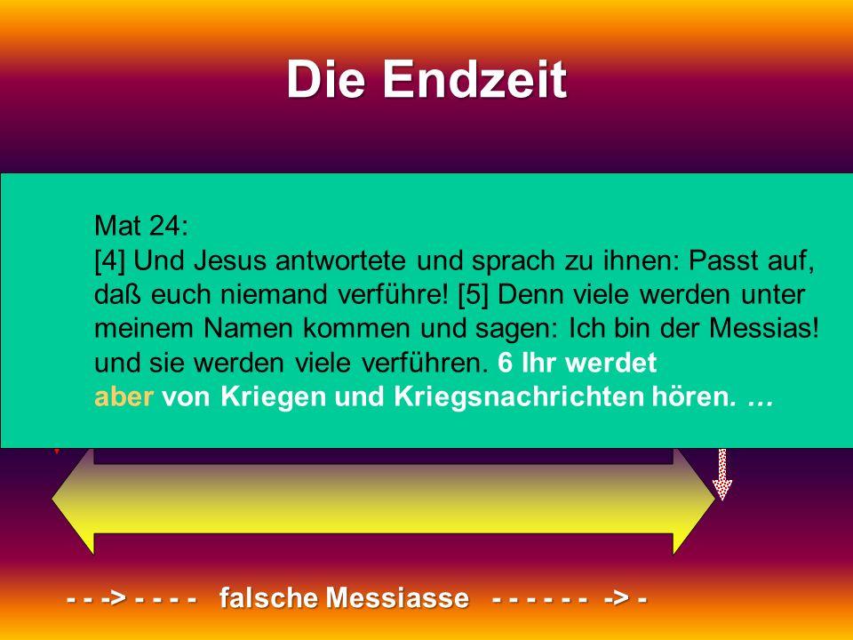 Die Endzeit 2. Kommen: 1. Kommen: Mat 24: Der herrschende Messias