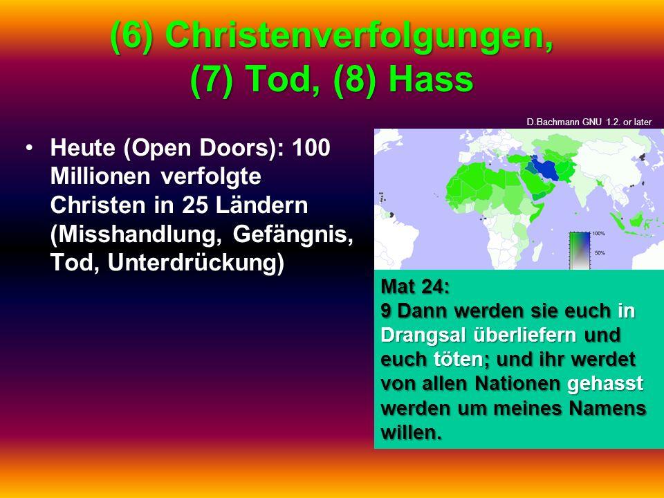 (6) Christenverfolgungen, (7) Tod, (8) Hass