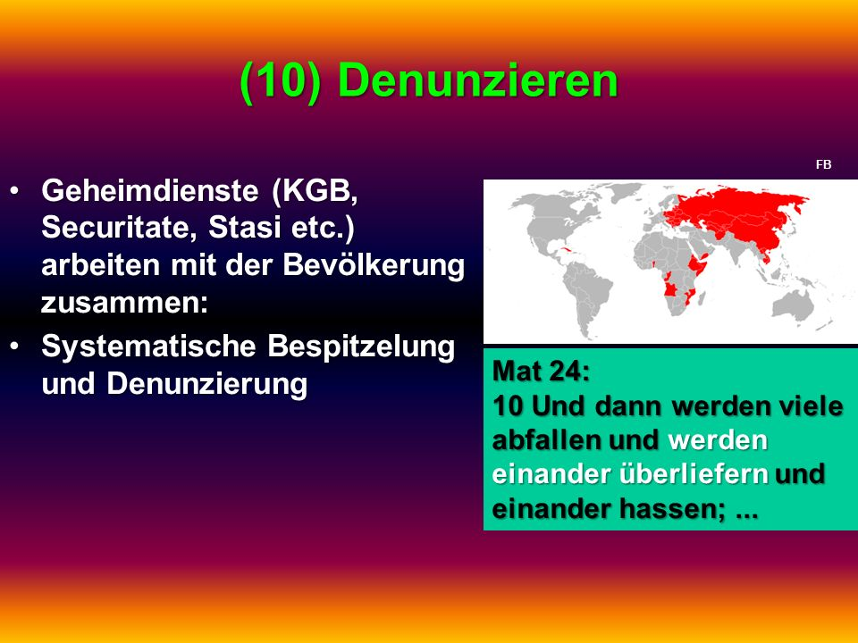 (10) Denunzieren FB. Geheimdienste (KGB, Securitate, Stasi etc.) arbeiten mit der Bevölkerung zusammen: