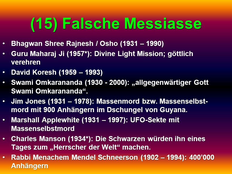 (15) Falsche Messiasse Bhagwan Shree Rajnesh / Osho (1931 – 1990)