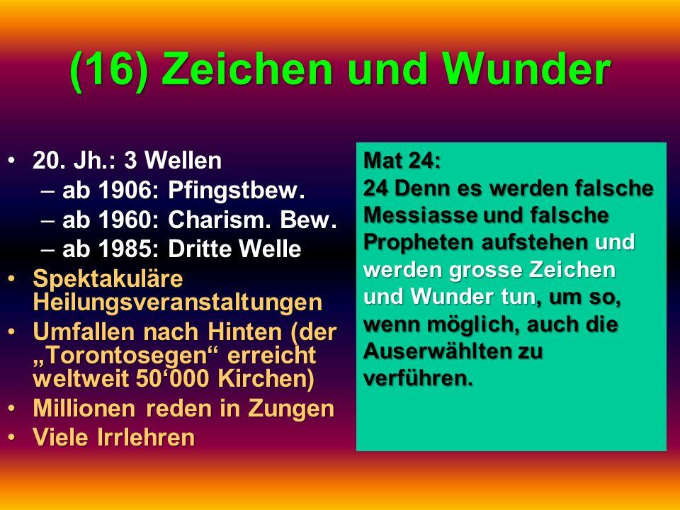 (16) Zeichen und Wunder 20. Jh.: 3 Wellen ab 1906: Pfingstbew.