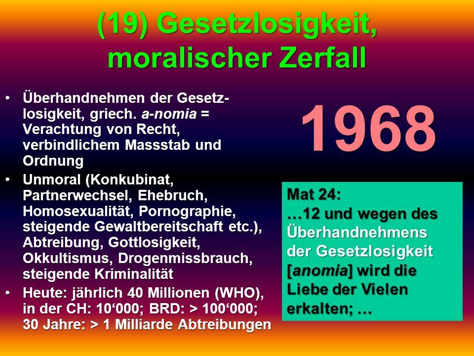 (19) Gesetzlosigkeit, moralischer Zerfall