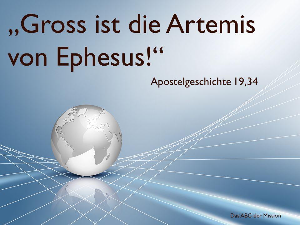 """""""Gross ist die Artemis von Ephesus!"""