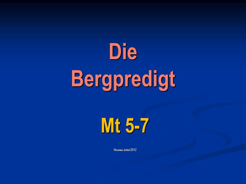 Die Bergpredigt Mt 5-7 Thomas Jettel 2012