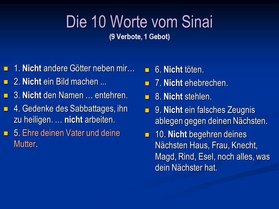 Die 10 Worte vom Sinai (9 Verbote, 1 Gebot)