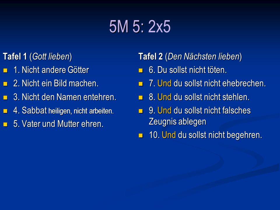 5M 5: 2x5 Tafel 1 (Gott lieben) 1. Nicht andere Götter