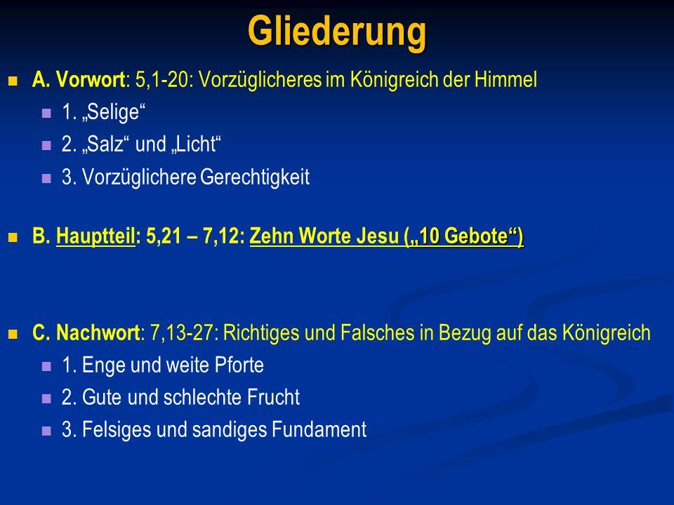 Gliederung A. Vorwort: 5,1-20: Vorzüglicheres im Königreich der Himmel